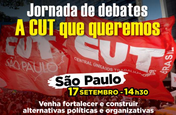 SP: Jornada de debates que discute a CUT do futuro será nesta terça (17)