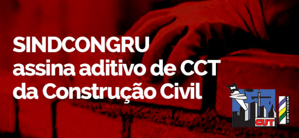 SINDCONGRU assina aditivo de CCT da Construção Civil